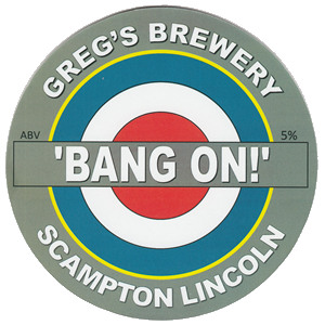 Pump Clip for BANG ON! - 5.0% ABV - brewed by Greg's Brewery in Scampton, Lincolnshire, U.K.
